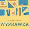 Wyprawka dla ucznia klasy pierwszej na rok szkolny 2021/2022